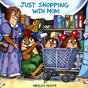 Mercer Mayer's Little Critter  : Just Shopping with Mom (Paperback)
