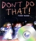My Little Library 2-24 : Don't Do That! (Paperback Set)(New)